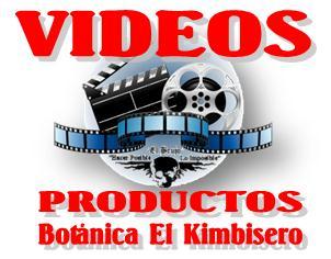 Click Aquí Para Ver los Videos Informativos Sobre Productos de la Botanica El Kimbisero